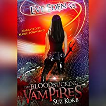 Eve Eden Vs. the Blood Sucking Vampires: Bedeviled, Book 2 Audiobook by Suz Korb Narrated by Marie Townsend
