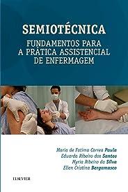 Semiotécnica: Fundamentos Para a Prática Assistencial de Enfermagem