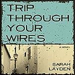 Trip Through Your Wires   Sarah Layden