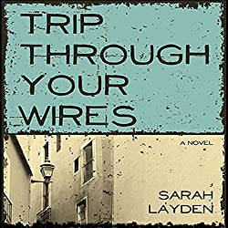 Trip Through Your Wires