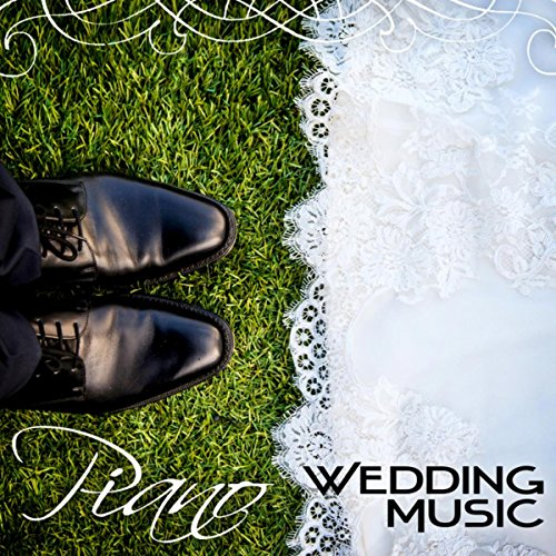 piano wedding music romantic instrumental music wedding reception dinner party favorite songs