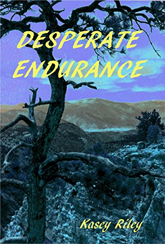 Book: Desperate Endurance by Kasey Riley