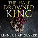The Half-Drowned King Audiobook by Linnea Hartsuyker Narrated by Jonathan Keeble