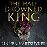 The Half-Drowned King | Linnea Hartsuyker