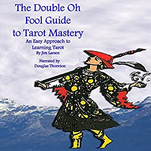 The Double Oh Fool Guide to Tarot Mastery | Livre audio