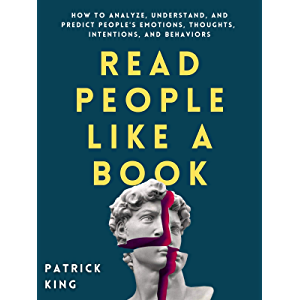Read People Like a Book: How to Analyze, Understand, and Predict People's Emotions, Thoughts, Intentions, and Behaviors…