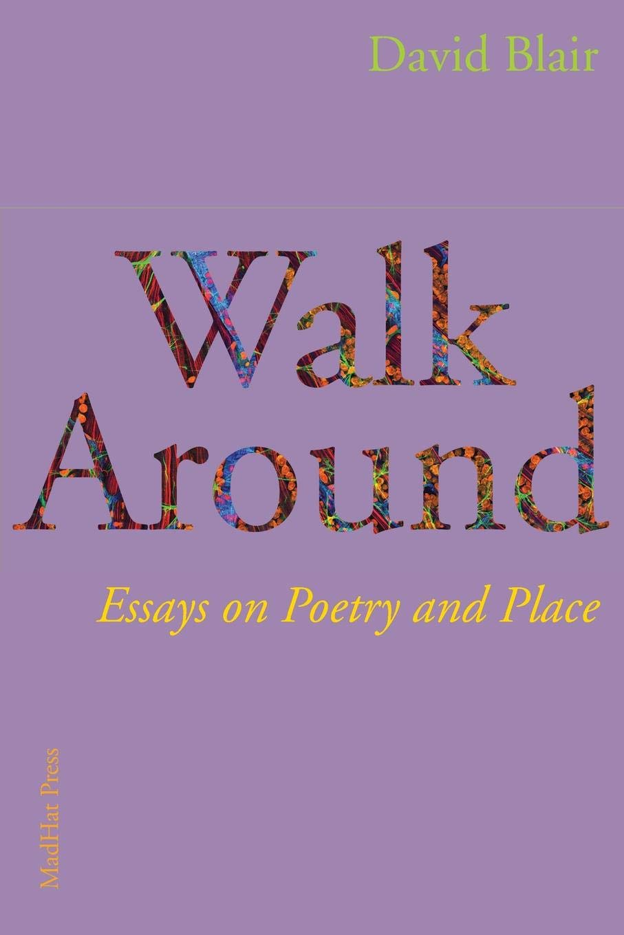 Walk Around: Essays on Poetry and Place