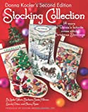 Donna Kooler's Second Edition Stocking Collection (Leisure Arts #4819): 15 of Donna's Favorite Cross Stich Christmas Stockings