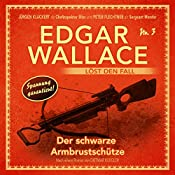 Der schwarze Armbrustschütze (Edgar Wallace löst den Fall 3) | Dietmar Kuegler