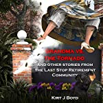 Grandma vs. the Tornado: A Cozy Without the Mystery: The Last Stop Retirement Home Series, Book 2 | Kirt J Boyd