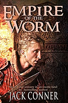 Empire of the Worm: A Tale of Sword and Sorcery: Part One by [Conner, Jack]
