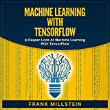 #8: Machine Learning with Tensorflow: A Deeper Look at Machine Learning with Tensorflow