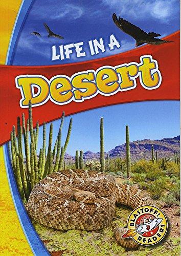 Life in a Desert (Blastoff! Readers: Biomes Alive!) (Biomes Alive! Blastoff! Readers, Level 3)