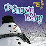 It's Snowy Today | Kristin Sterling