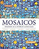 img - for Mosaicos, Volume 1 with MySpanishLab with Pearson eText -- Access Card Package ( One-semester access) (6th Edition) book / textbook / text book