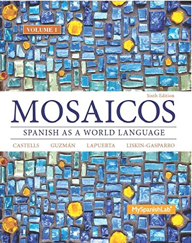 Mosaicos, Volume 1 with MyLab Spanish with Pearson eText -- Access Card Package ( One-semester access) (6th Edition) (Mosaicos Spanish As A World Language 6th Edition)