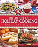Gooseberry Patch Big Book of Holiday Cooking: Celebrate all year-round with favorite family recipes