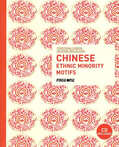 Download Traditional Chinese Patterns and Colours: Chinese Ethnic Minority Motifs (with CD) PDF