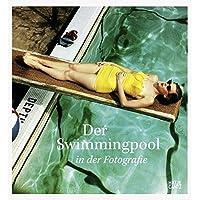 Der Swimmingpool in der Fotografie
