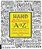 img - for Hand Lettering A to Z: A World of Creative Ideas for Drawing and Designing Alphabets book / textbook / text book