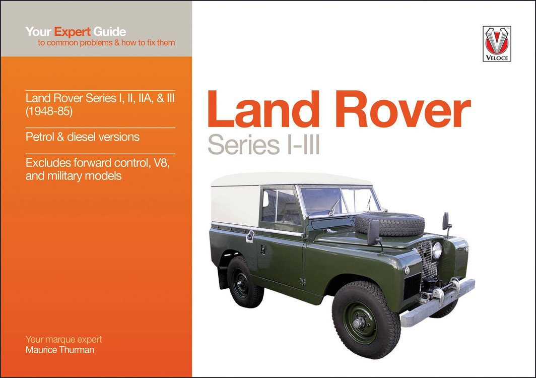 Land Rover Series I-III: Your expert guide to common problems & how to fix them (Expert Guides)