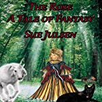 The Rose: A Tale of Fantasy | Sue Julsen