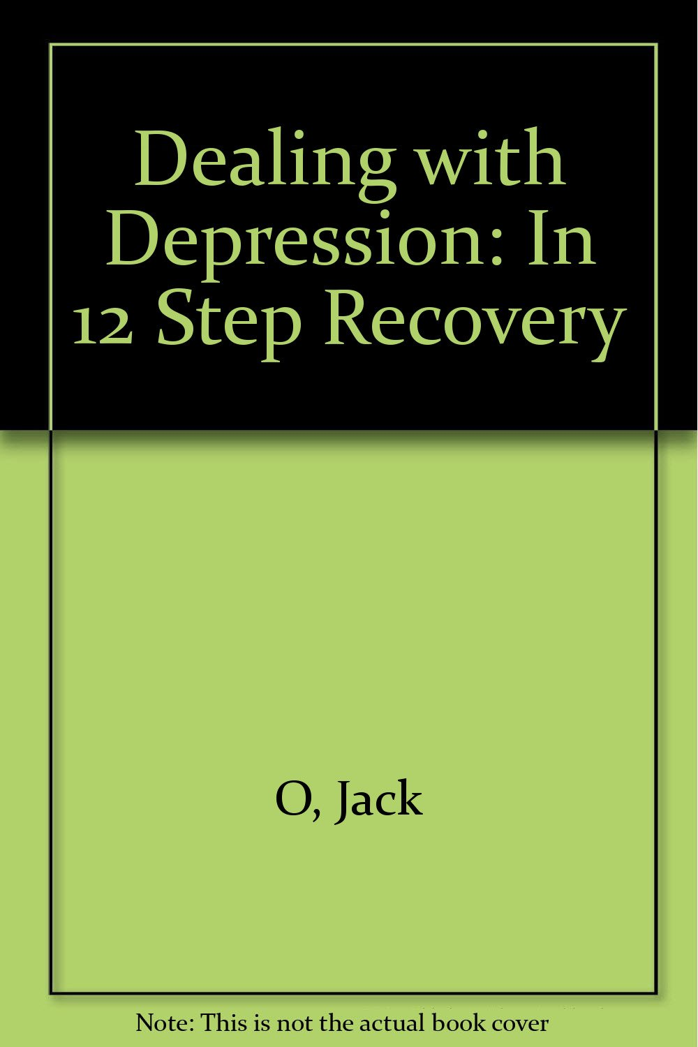 Dealing With Depression: In 12 Step Recovery (Fellow travelers series)