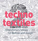 Techno Textiles 2: Revolutionary Fabrics for Fashion and Design: Revolutionary Fabrics for Fashion and Design No. 2