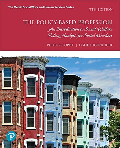 The Policy-Based Profession: An Introduction to Social Welfare Policy Analysis for Social Workers (7th Edition)