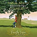 Family Tree Book Four: Home Is the Place Audiobook by Ann M. Martin Narrated by Mandy Siegfried, Lorna Raver