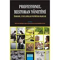 Profesyonel Restoran Yönetimi: İlkeler, Uygulamalar ve Örnek Olaylar