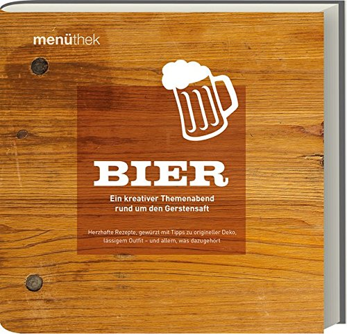 Menüthek Bier - Ein kreativer Themenabend rund um den Gerstensaft