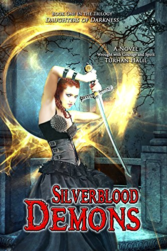 Silverblood Demons (Daughters of Darkness Book 1) by [Turhan]