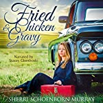 Fried Chicken and Gravy: A Christian Romance | Sherri Schoenborn Murray