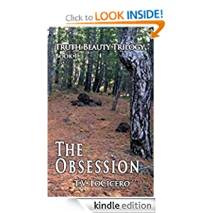 The Obsession (The Truth Beauty Trilogy, Book 1) T. V. LoCicero
