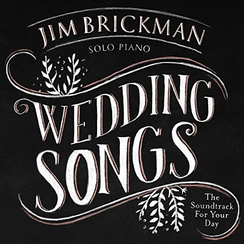 Wedding Songs: Soundtrack for Your Day (Jim Brickman Wedding)