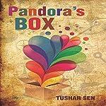 Pandora's Box | Tushar Sen