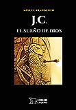 J.C.: El sueño de Dios