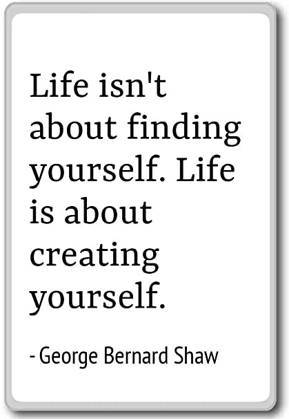Amazon Com Life Isn T About Finding Yourself Life George