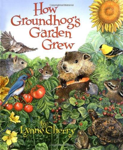 Groundhogs Garden - How Groundhog's Garden Grew