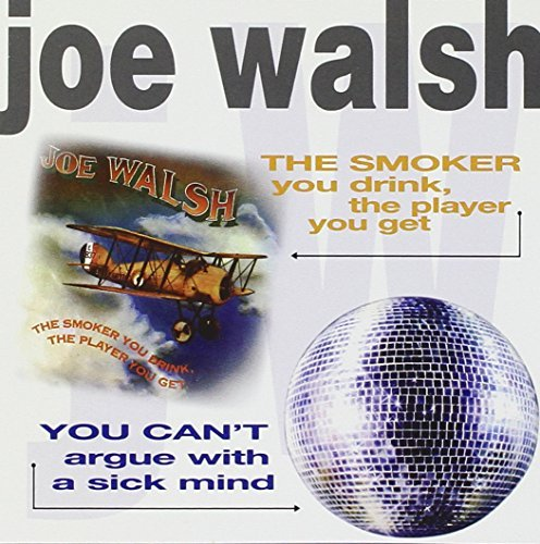 Joe Walsh - The Smoker You Drink, The Player You Get 45 Rpm Single - Zortam Music