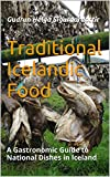 Traditional Icelandic Food: A Gastronomic Guide to National Dishes in Iceland