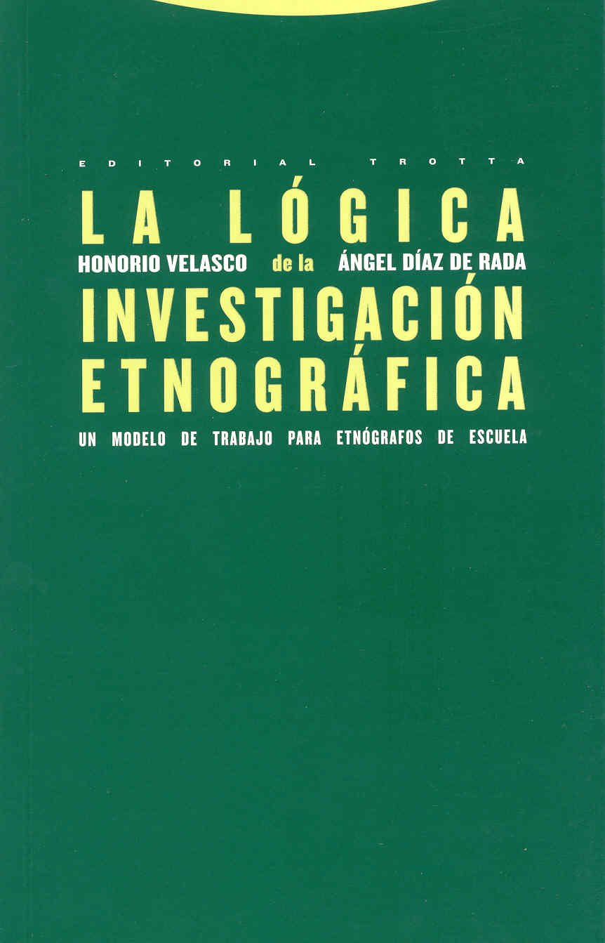 La lógica de la investigación etnográfica: Un modelo de trabajo para etnógrafos de la escuela Estructuras y Procesos. Antropología: Amazon.es: Honorio M. ...