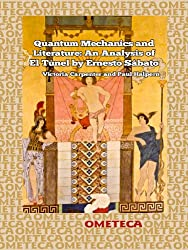 Quantum Mechanics and Literature: An Analysis of El Túnel by Ernesto Sábato