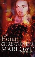 Christopher Marlowe: Poet & Spy: Poet And