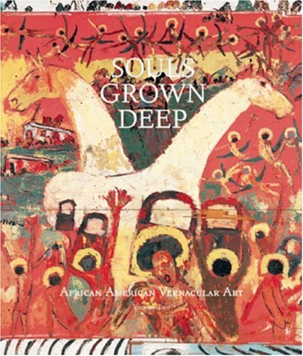Souls Grown Deep Vol. 2: African American Vernacular Art