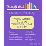 Study Guide: Roll of Thunder, Hear My Cry: A Tolman Hall Literature Unit Study (Tolman Hall Literature Unit Studies)