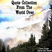 Quote Collection from the World Over Audiobook by Jeffrey Jeschke Narrated by Trevor Clinger