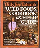 img - for Billy Joe Tatum's Wild Foods Cookbook and Field Guide book / textbook / text book