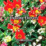 The Dancing Flowers, Lili Dauphin, 0974832936